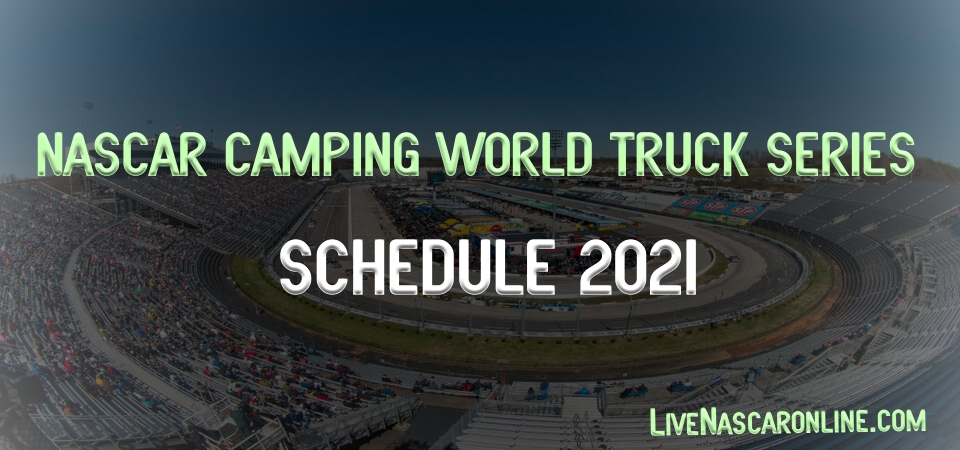 NASCAR Camping World Truck Series Schedule 2021 Announced