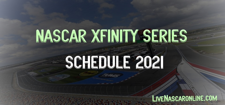 NASCAR Xfinity Series Schedule 2021 Revealed