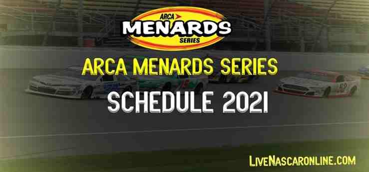 2021 ARCA Racing Series Live Stream Date Schedule