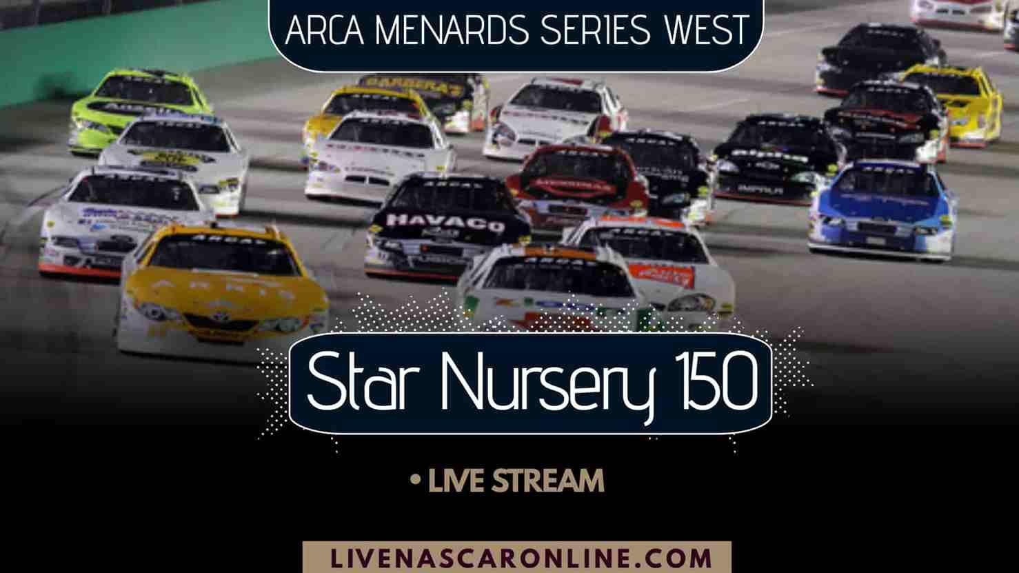 Star Nursery 150 ARCA Menards Series Live Stream
