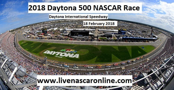 Watch Daytona 500 NASCAR 2018 Live