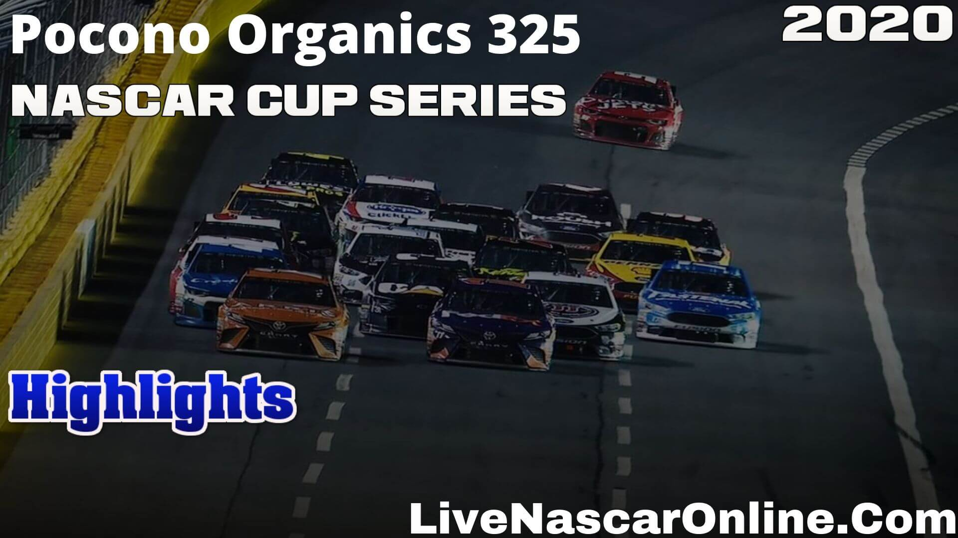 Pocono Organics 325 Cup Series Highlights 2020