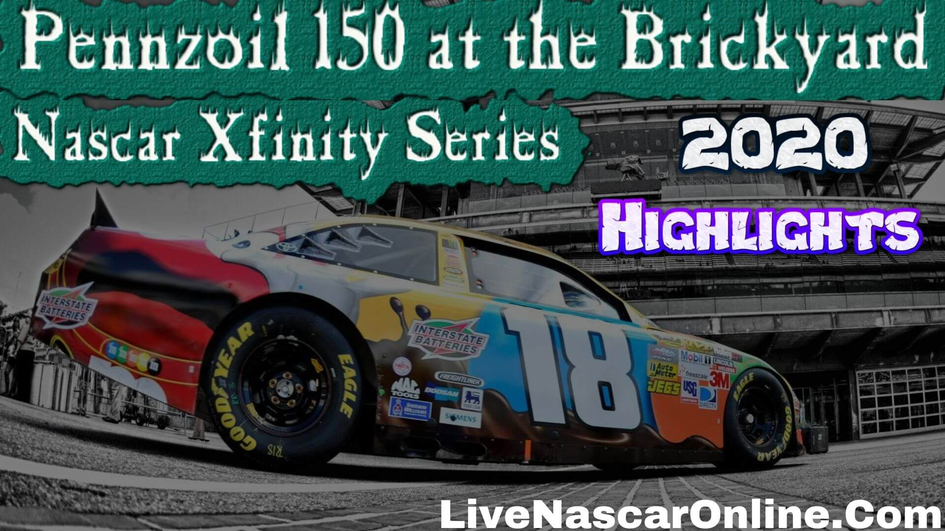 Pennzoil 150 at the Brickyard Xfinity Series 2020 Highlights