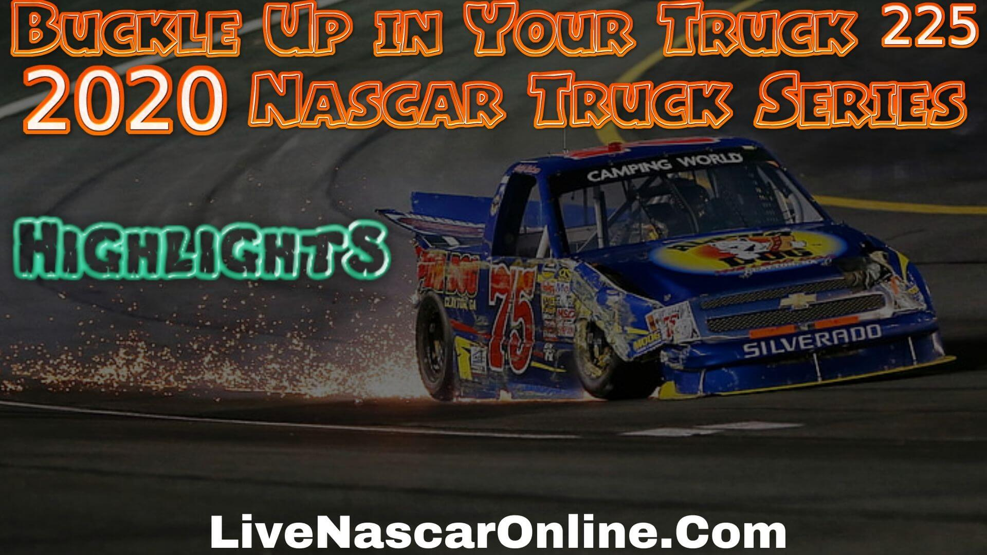 Nascar Buckle Up in Your Truck 225 Highlights 2020