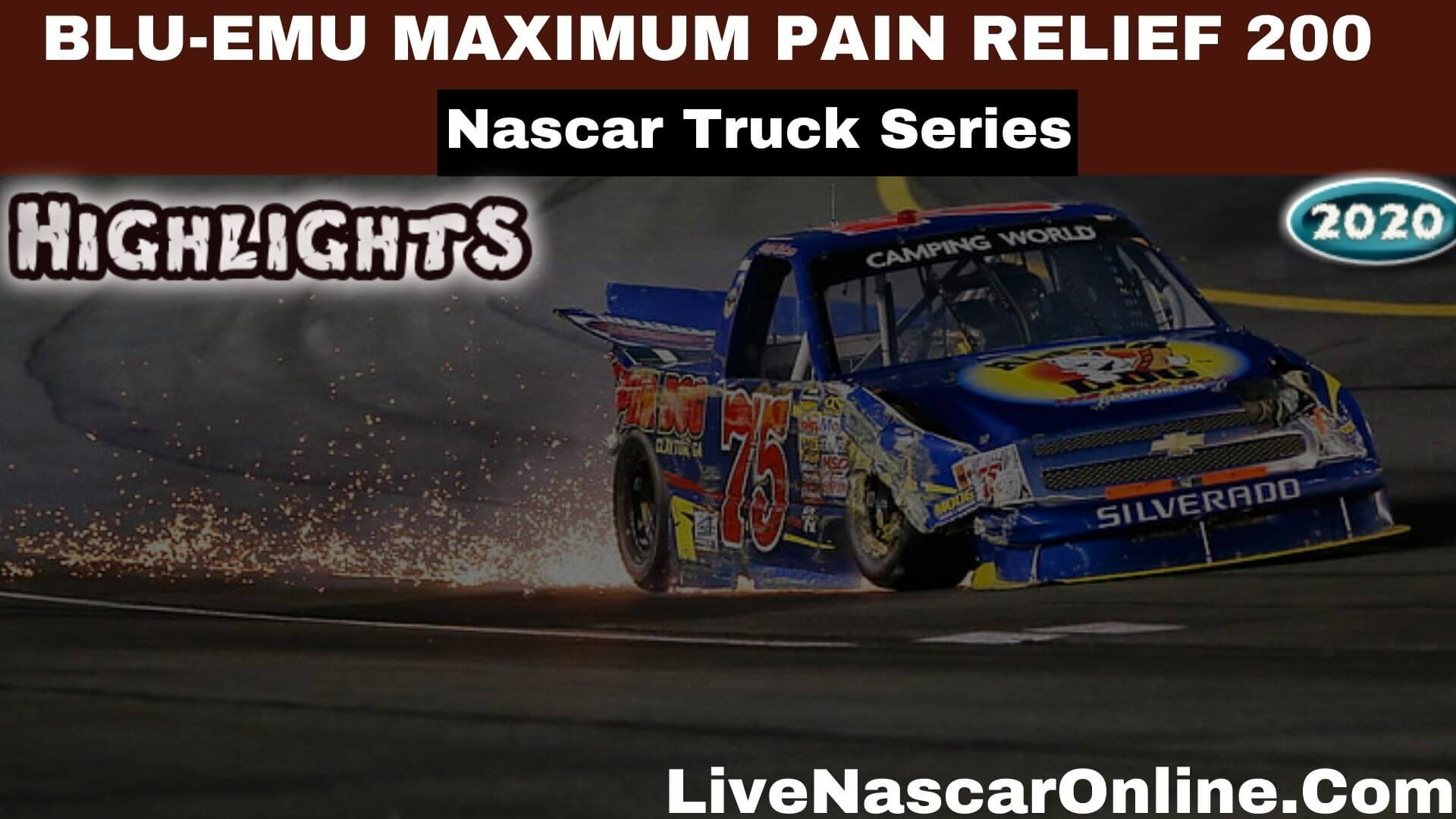Blu Emu Maximum Pain Relief 200 Truck Series Highlights 2020