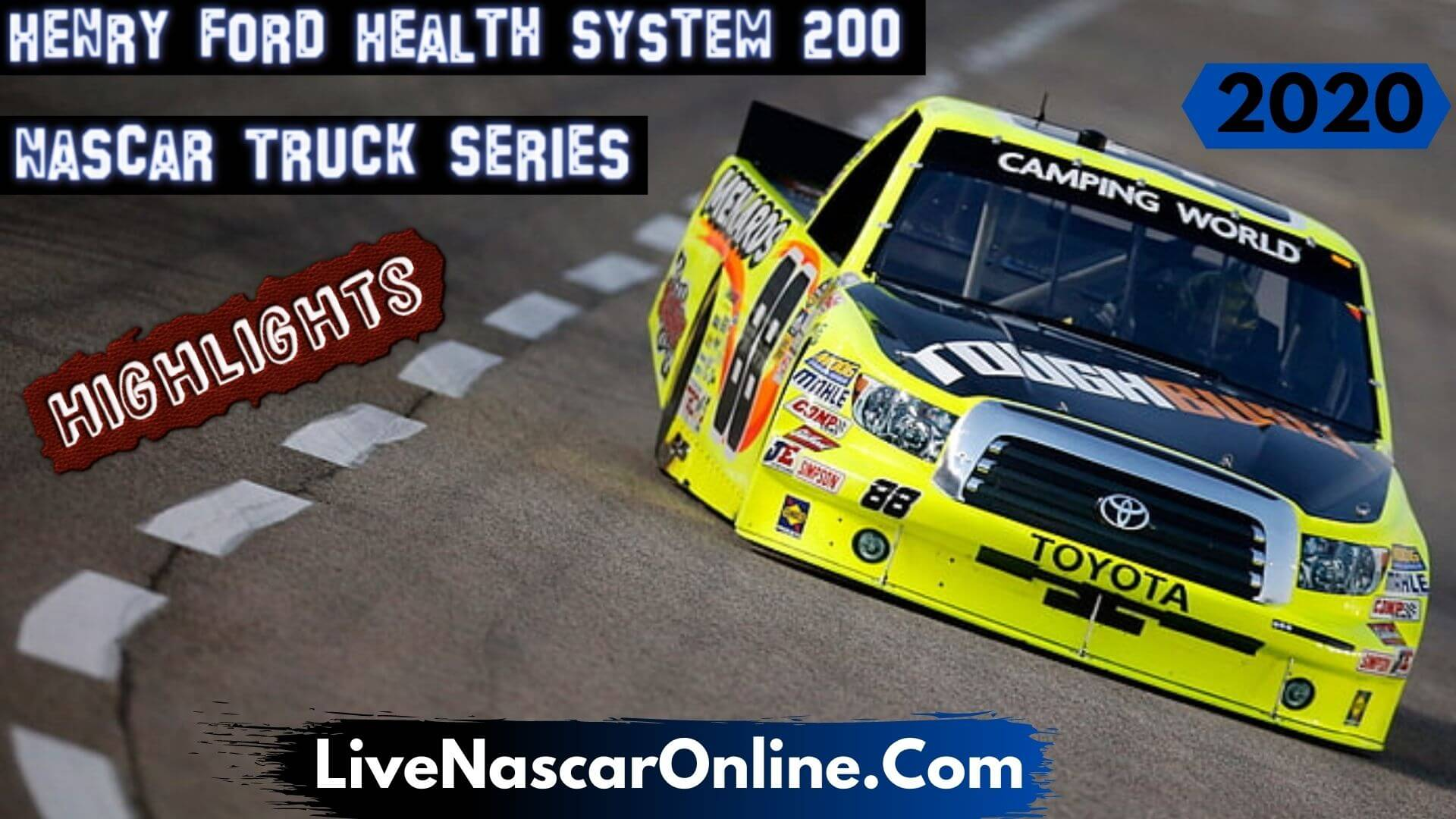 Henry Ford Health System 200 Truck Series Highlights 2020