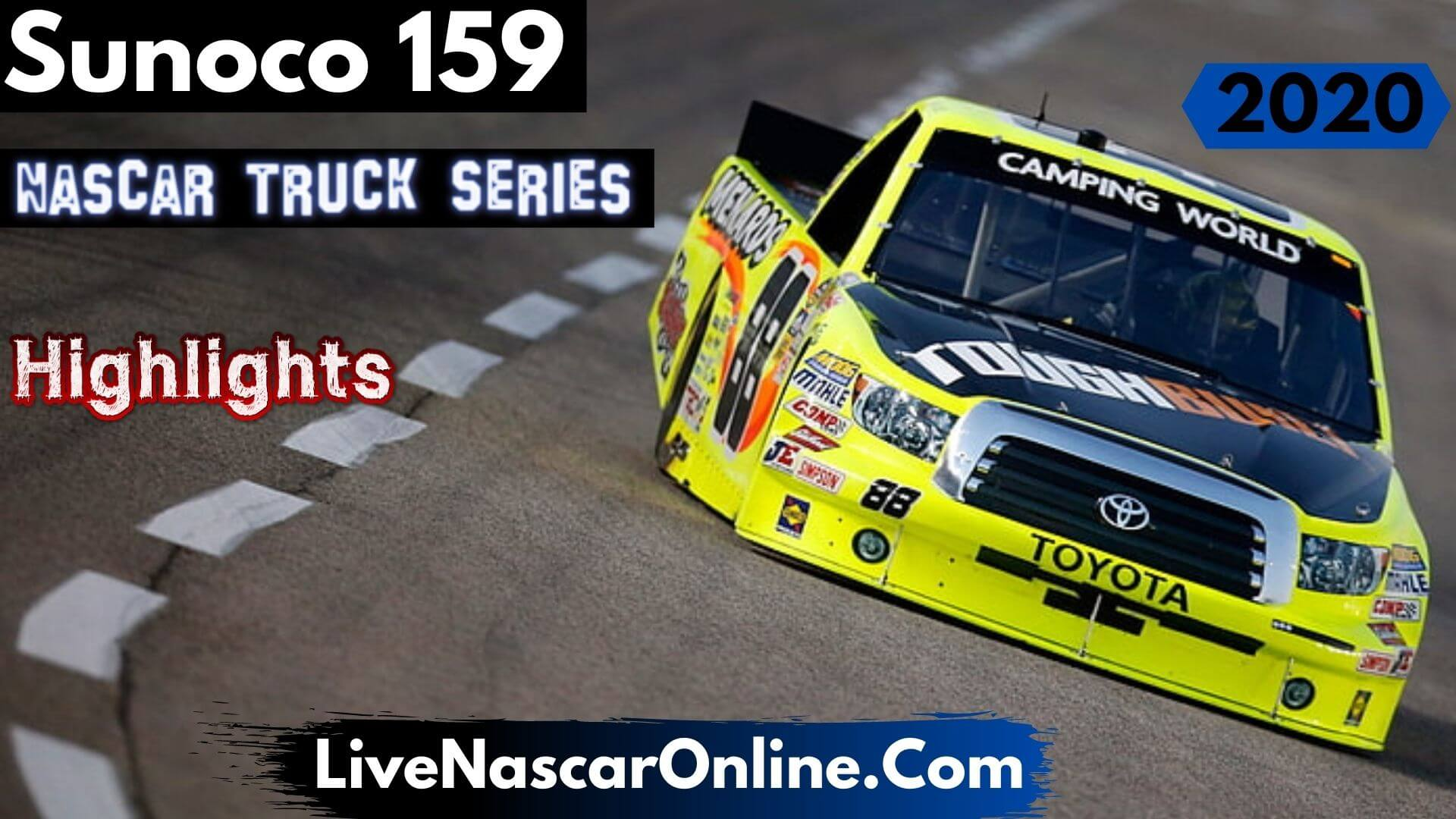 Sunoco 159 Nascar Truck Series Highlights 2020