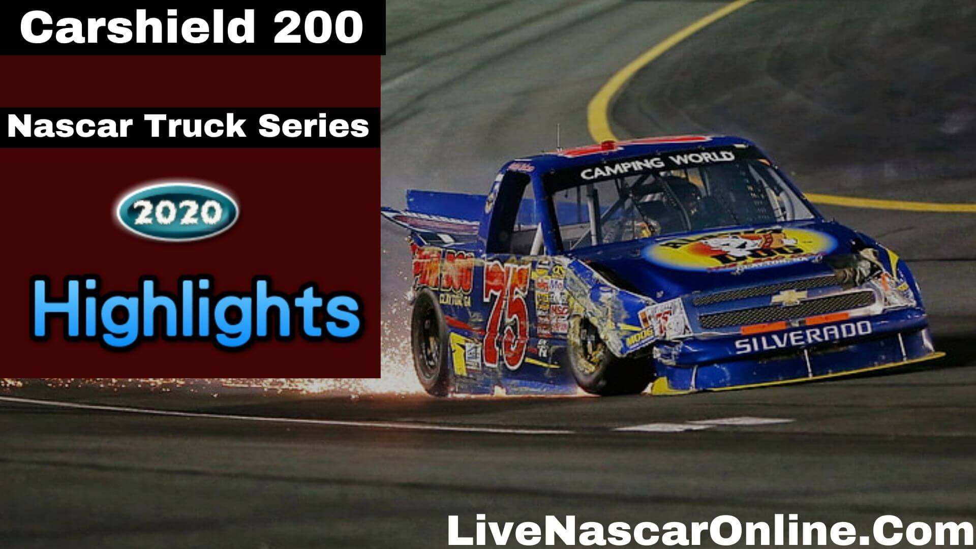 Carshield 200 Nascar Truck Series Highlights 2020