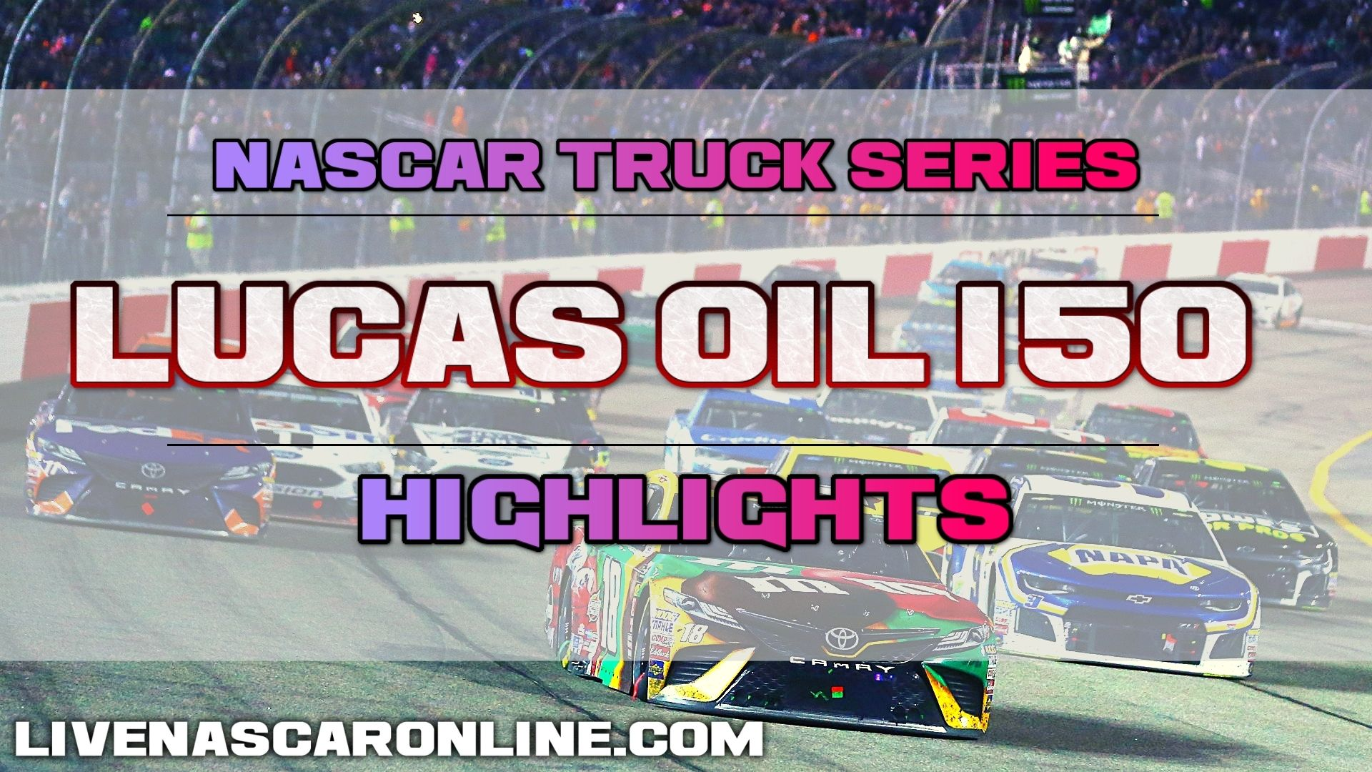 Lucas Oil 150 Highlights 2020 NASCAR Truck Series