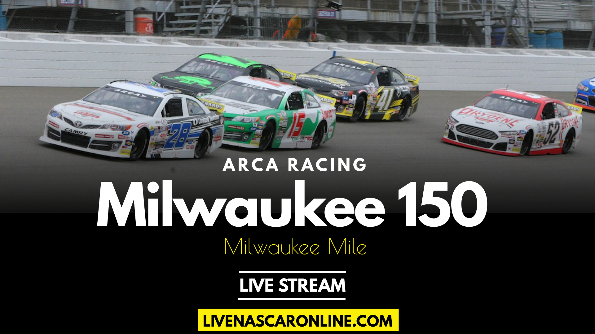 ARCA Milwaukee 150 Live Stream 2021