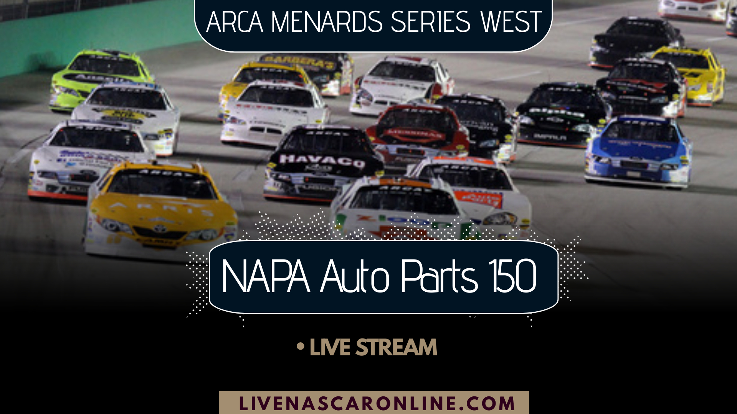 ARCA NAPA Auto Parts 150 Live Stream 2021