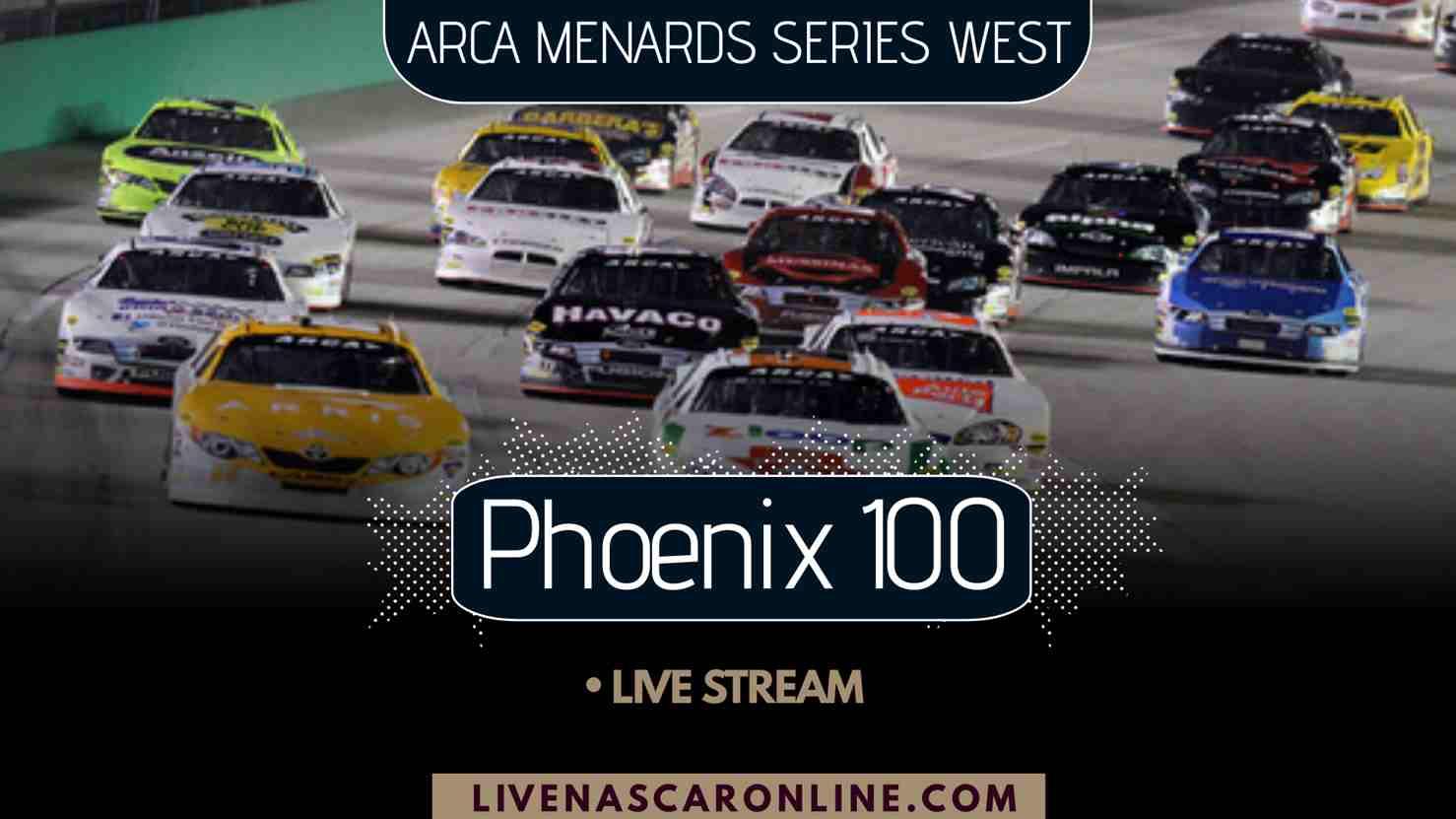 ARCA Phoenix 100 Live Stream 2021