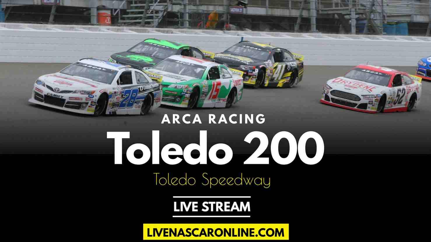 ARCA Toledo 200 Live Stream 2021