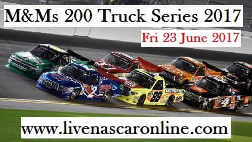 Watch M&Ms 200 Truck Series Live