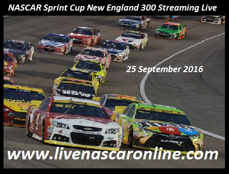 NASCAR Sprint Cup New England 300 Streaming Live
