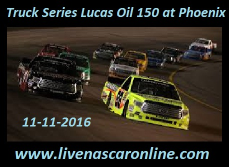Truck Series Lucas Oil 150 at Phoenix